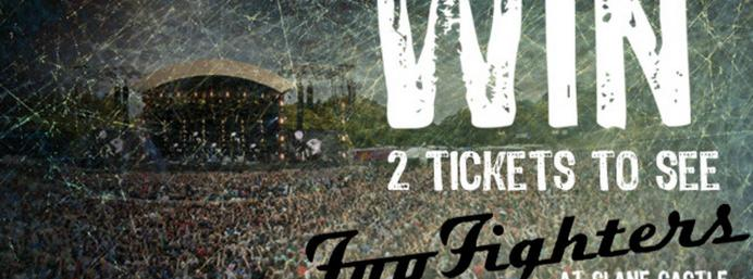 Win 2 Tickets To See Foo Fighters At Slane Castle