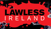 3player | Lawless Ireland, 13/04/2014. Brian O'Donovan examines the seedier side of life in Ireland with a look at football hooliganism. Plus, the growing problem of youth crime and anti-social behaviour