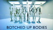3player | Botched up Bodies, 30/08/2015. First of a two-part documentary featuring the surgeons whose job it is to correct the catastrophes left by dodgy cosmetic surgeons and their patients